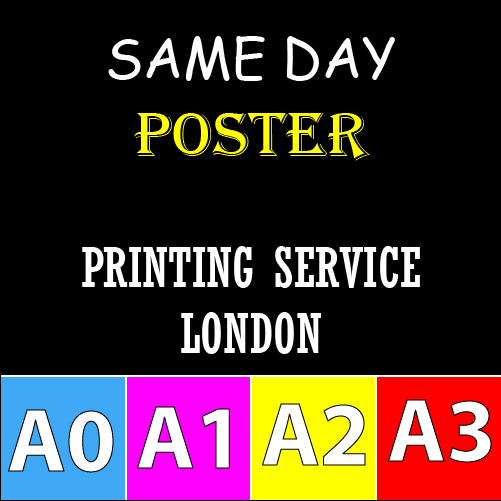 SAME DAY POSTER PRINTING LONDON